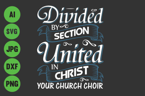 Divied by  Section United in Christ Graphic Crafts By Storm Brain