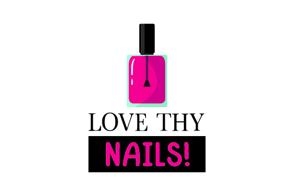 Download Free Love Thy Nails Svg Cut File By Creative Fabrica Crafts for Cricut Explore, Silhouette and other cutting machines.