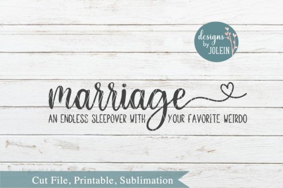 Download Free Marriage An Endless Sleepover With Your Favorite Weirdo Graphic for Cricut Explore, Silhouette and other cutting machines.