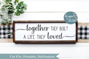Together They Built a Life They Loved Graphic By Designs by Jolein