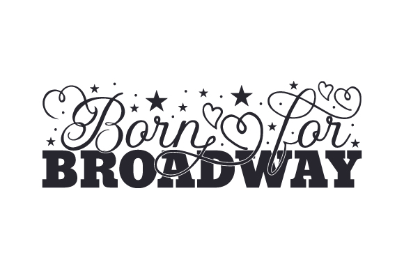 Download Free Born For Broadway Svg Cut File By Creative Fabrica Crafts for Cricut Explore, Silhouette and other cutting machines.