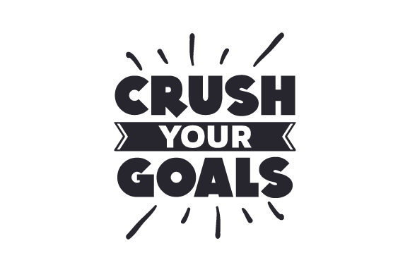 Crush Your Goals Sports Craft Cut File By Creative Fabrica Crafts - Image 1