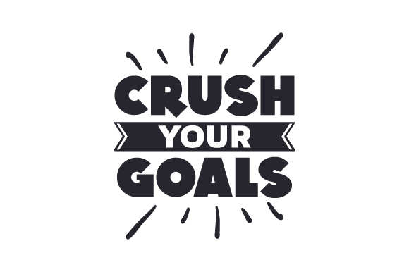 Download Free Crush Your Goals Svg Cut File By Creative Fabrica Crafts for Cricut Explore, Silhouette and other cutting machines.