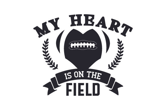 My Heart is on the Field Sports Craft Cut File By Creative Fabrica Crafts
