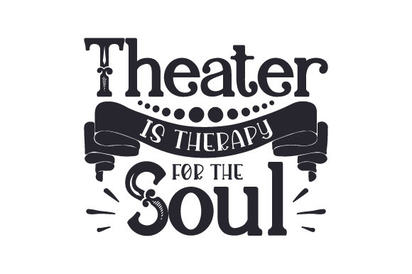 Download Free Theater Is Therapy For The Soul Svg Cut File By Creative Fabrica Crafts Creative Fabrica for Cricut Explore, Silhouette and other cutting machines.