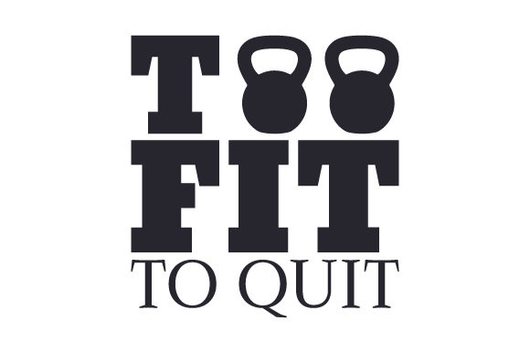 Too Fit to Quit Sports Craft Cut File By Creative Fabrica Crafts - Image 1