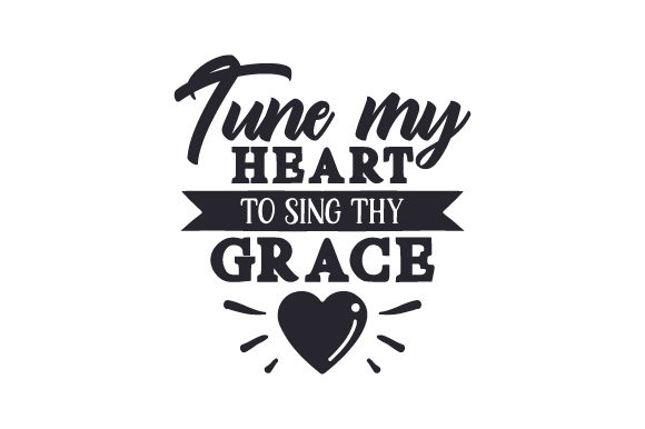 Download Free Tune My Heart To Sing Thy Grace Svg Cut File By Creative Fabrica for Cricut Explore, Silhouette and other cutting machines.