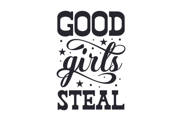 Good Girls Steal Sports Craft Cut File By Creative Fabrica Crafts - Image 1