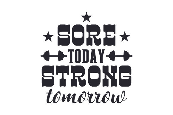 Sore Today, Strong Tomorrow Sports Craft Cut File By Creative Fabrica Crafts
