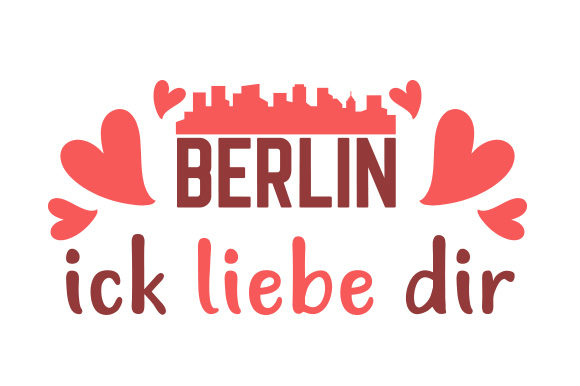 Download Free Berlin Ick Liebe Dir Creative Fabrica for Cricut Explore, Silhouette and other cutting machines.