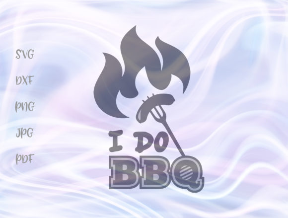 Download Free I Do Bbq Grilling Barbecue Graphic By Digitals By Hanna SVG Cut Files
