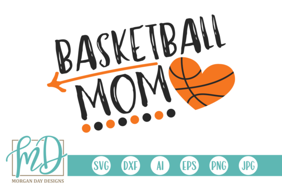 Download Free Basketball Mom Graphic By Morgan Day Designs Creative Fabrica for Cricut Explore, Silhouette and other cutting machines.
