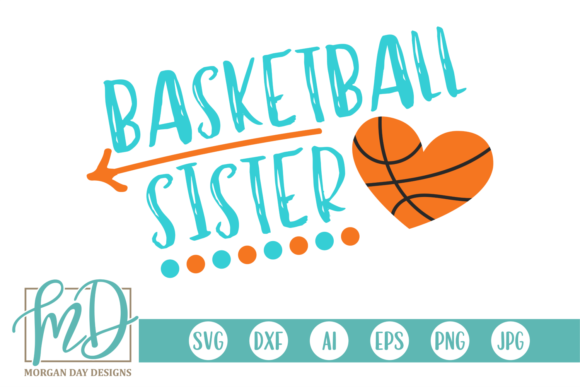 Download Free Basketball Sister Graphic By Morgan Day Designs Creative Fabrica for Cricut Explore, Silhouette and other cutting machines.