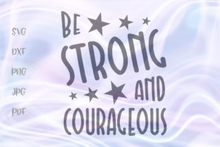 Download Free Be Strong And Courageous Nursery Sign Graphic By Digitals By for Cricut Explore, Silhouette and other cutting machines.