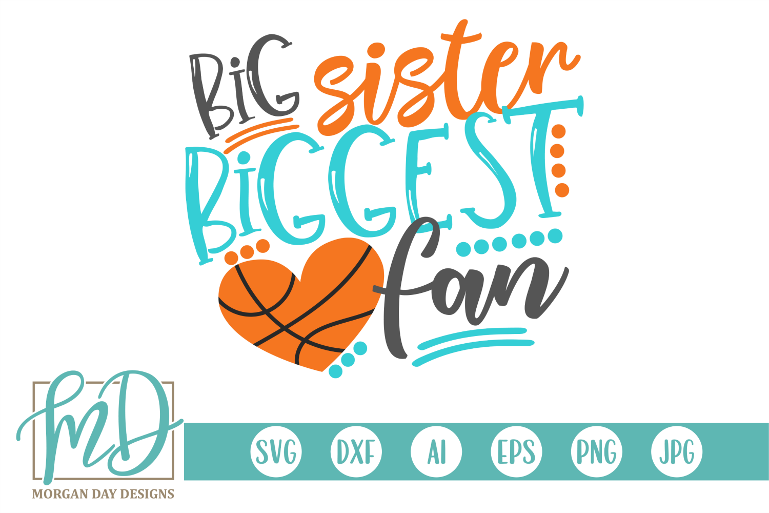 Download Free Big Sister Biggest Fan Basketball Graphic By Morgan Day Designs for Cricut Explore, Silhouette and other cutting machines.