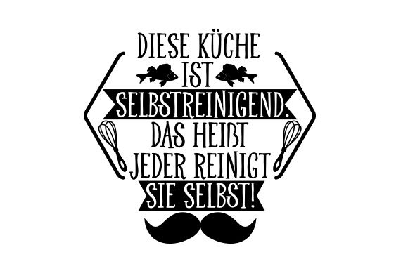 Download Free Diese Kuche Ist Selbstreinigend Svg Cut File By Creative Fabrica for Cricut Explore, Silhouette and other cutting machines.