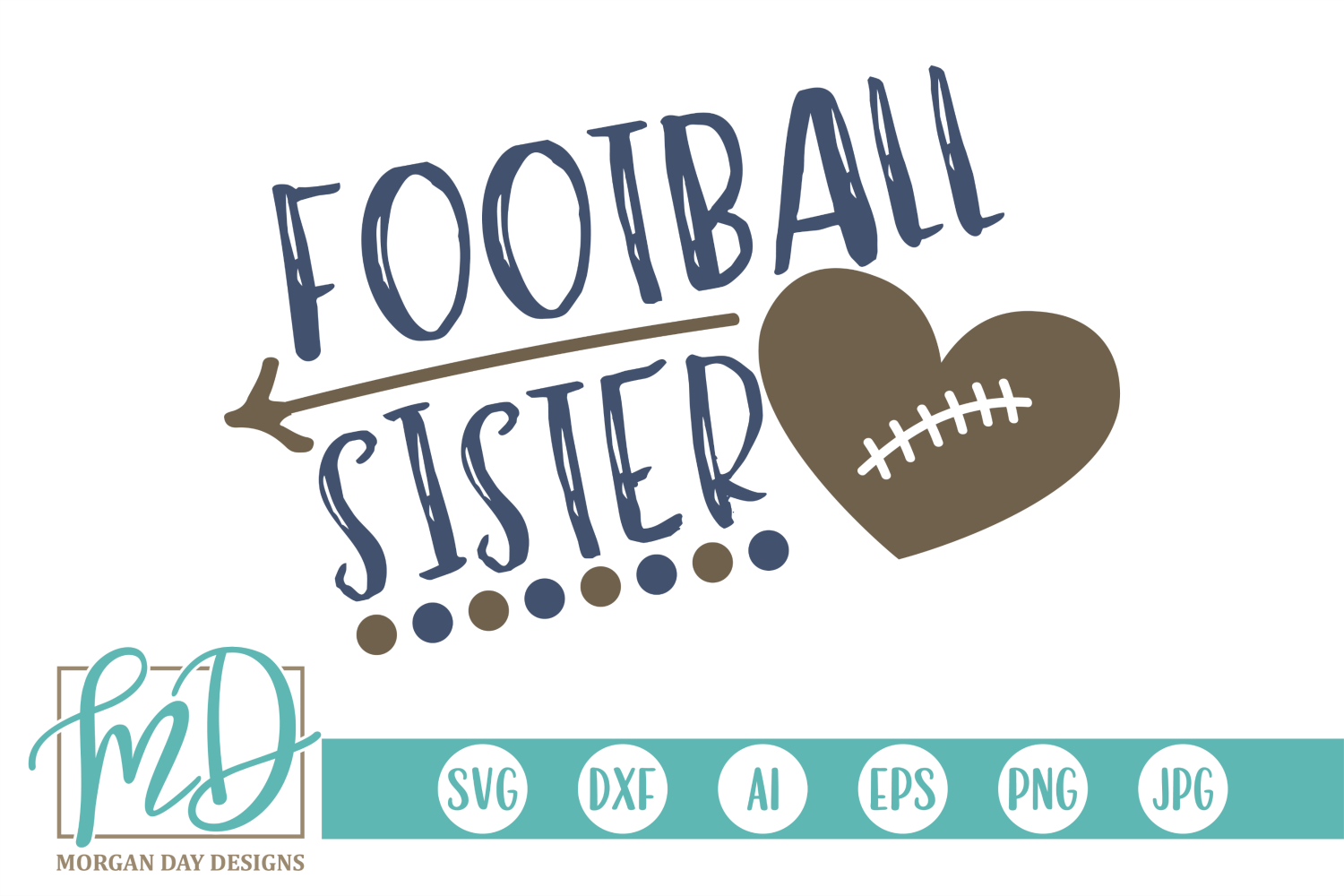 Download Free Football Sister Graphic By Morgan Day Designs Creative Fabrica for Cricut Explore, Silhouette and other cutting machines.