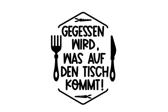 Download Free Gegessen Wird Was Auf Den Tisch Kommt Svg Cut File By Creative for Cricut Explore, Silhouette and other cutting machines.