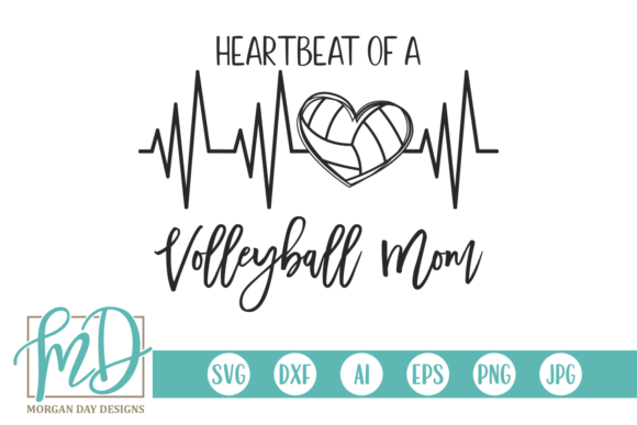 Download Free Heartbeat Of A Volleyball Mom Graphic By Morgan Day Designs for Cricut Explore, Silhouette and other cutting machines.