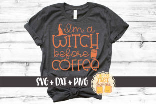 I'm a Witch Before Coffee Graphic By CheeseToastDigitals
