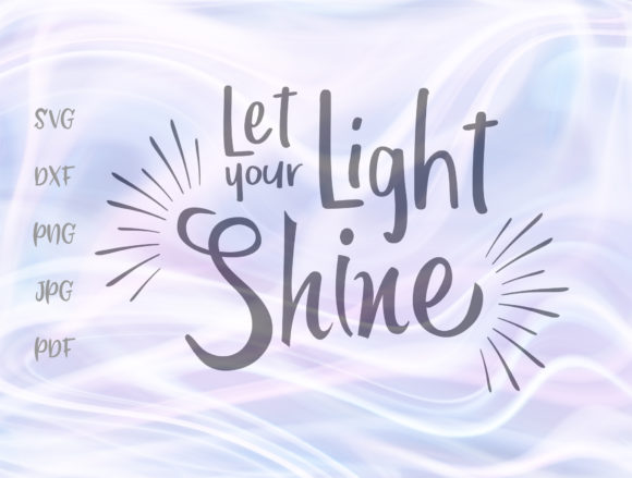 Download Free Let Your Light Shine Graphic By Digitals By Hanna Creative Fabrica for Cricut Explore, Silhouette and other cutting machines.