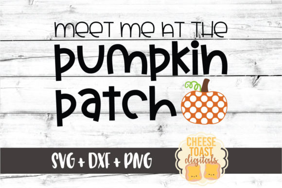 Download Free Meet Me At The Pumpkin Patch Graphic By Cheesetoastdigitals for Cricut Explore, Silhouette and other cutting machines.