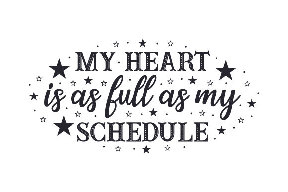 My Heart is As Full As My Schedule Sports Craft Cut File By Creative Fabrica Crafts
