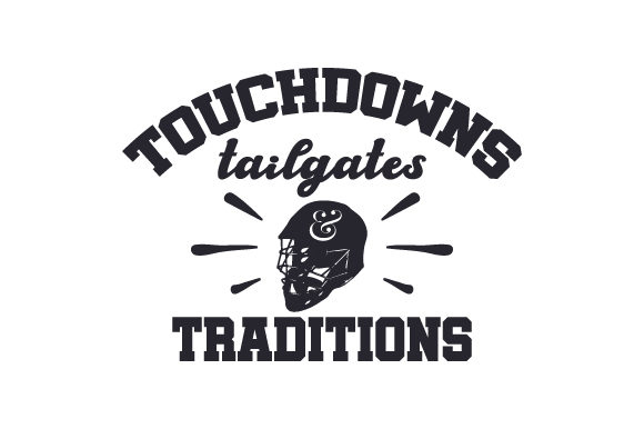 Touchdowns, Tailgates & Traditions Sports Craft Cut File By Creative Fabrica Crafts