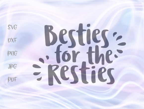 Download Free Besties For The Resties Bff Grafico Por Digitals By Hanna for Cricut Explore, Silhouette and other cutting machines.