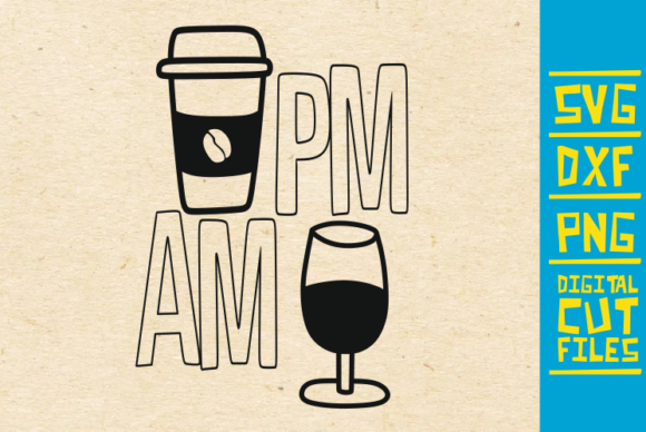 Download Free Coffee Am Wine Pn Svg Am Pm Svg Graphic By Svgyeahyouknowme Creative Fabrica for Cricut Explore, Silhouette and other cutting machines.