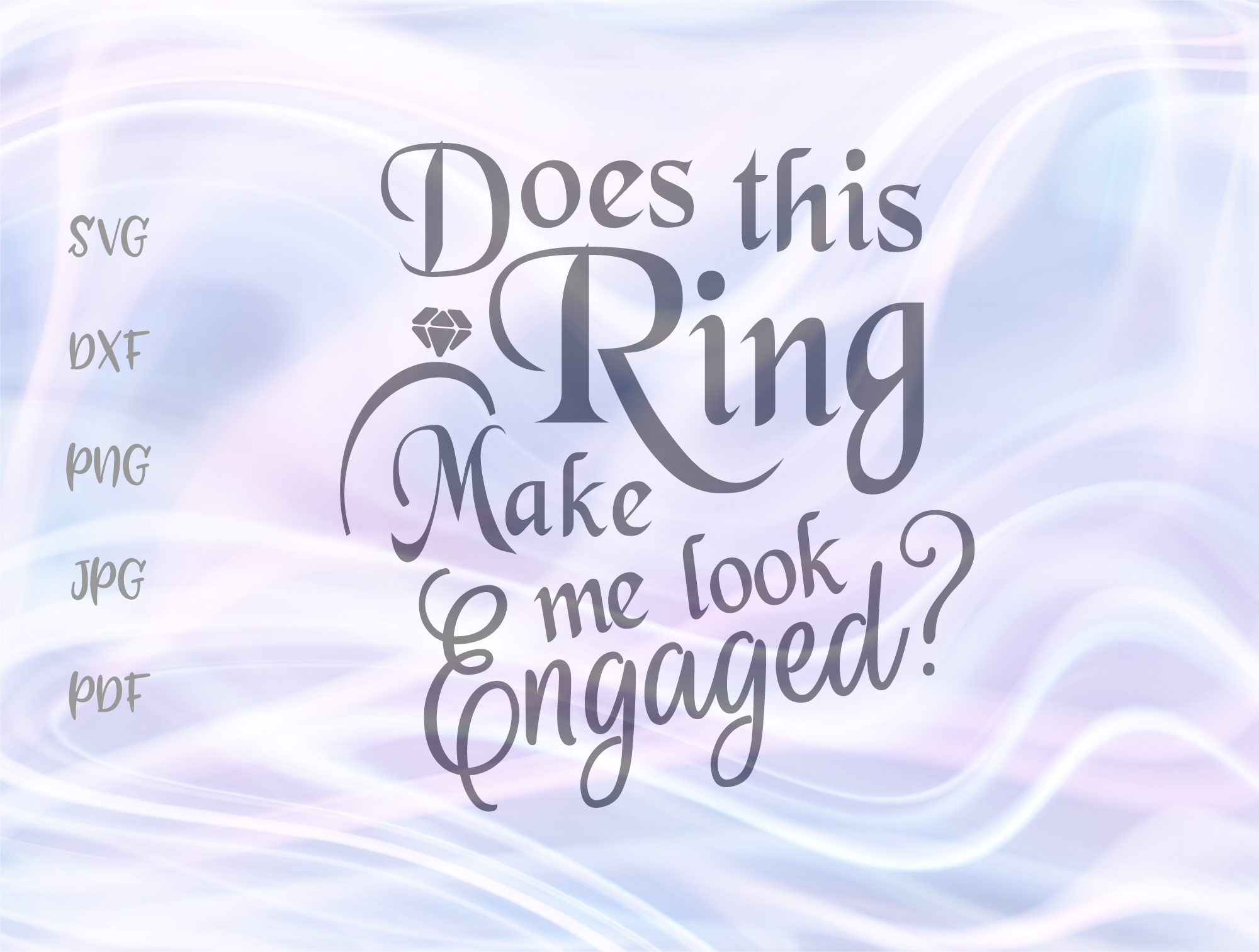 Download Free Does This Ring Make Me Look Engaged Graphic By Digitals By Hanna for Cricut Explore, Silhouette and other cutting machines.