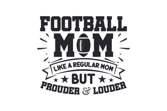 Download Free Football Mom Like A Regular Mom But Prouder Louder Svg Cut for Cricut Explore, Silhouette and other cutting machines.