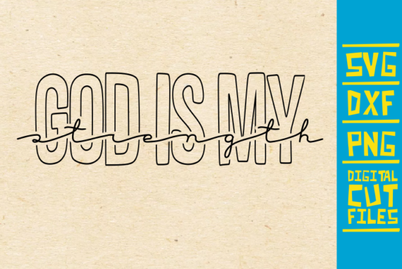 God Is My Strength Graphic By Svgyeahyouknowme Creative Fabrica
