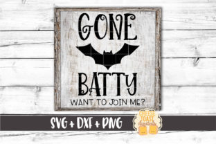 Gone Batty Want to Join Me? Graphic By CheeseToastDigitals