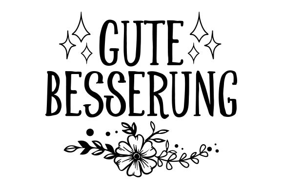 Download Free Gute Besserung Svg Cut File By Creative Fabrica Crafts Creative Fabrica for Cricut Explore, Silhouette and other cutting machines.