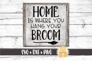 Home is Where You Hang Your Broom Graphic By CheeseToastDigitals