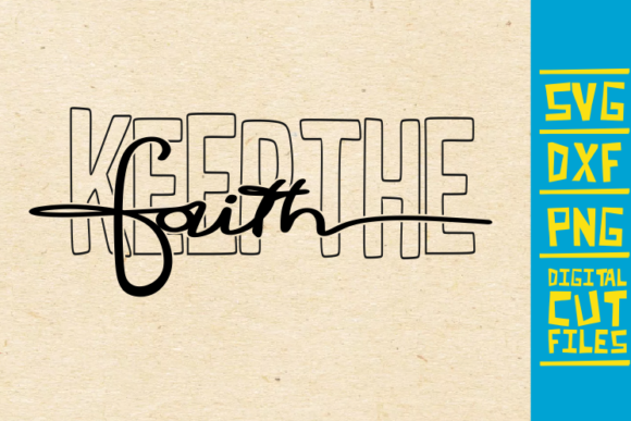 Download Free Keep The Faith Svg Believe Christian Graphic By for Cricut Explore, Silhouette and other cutting machines.
