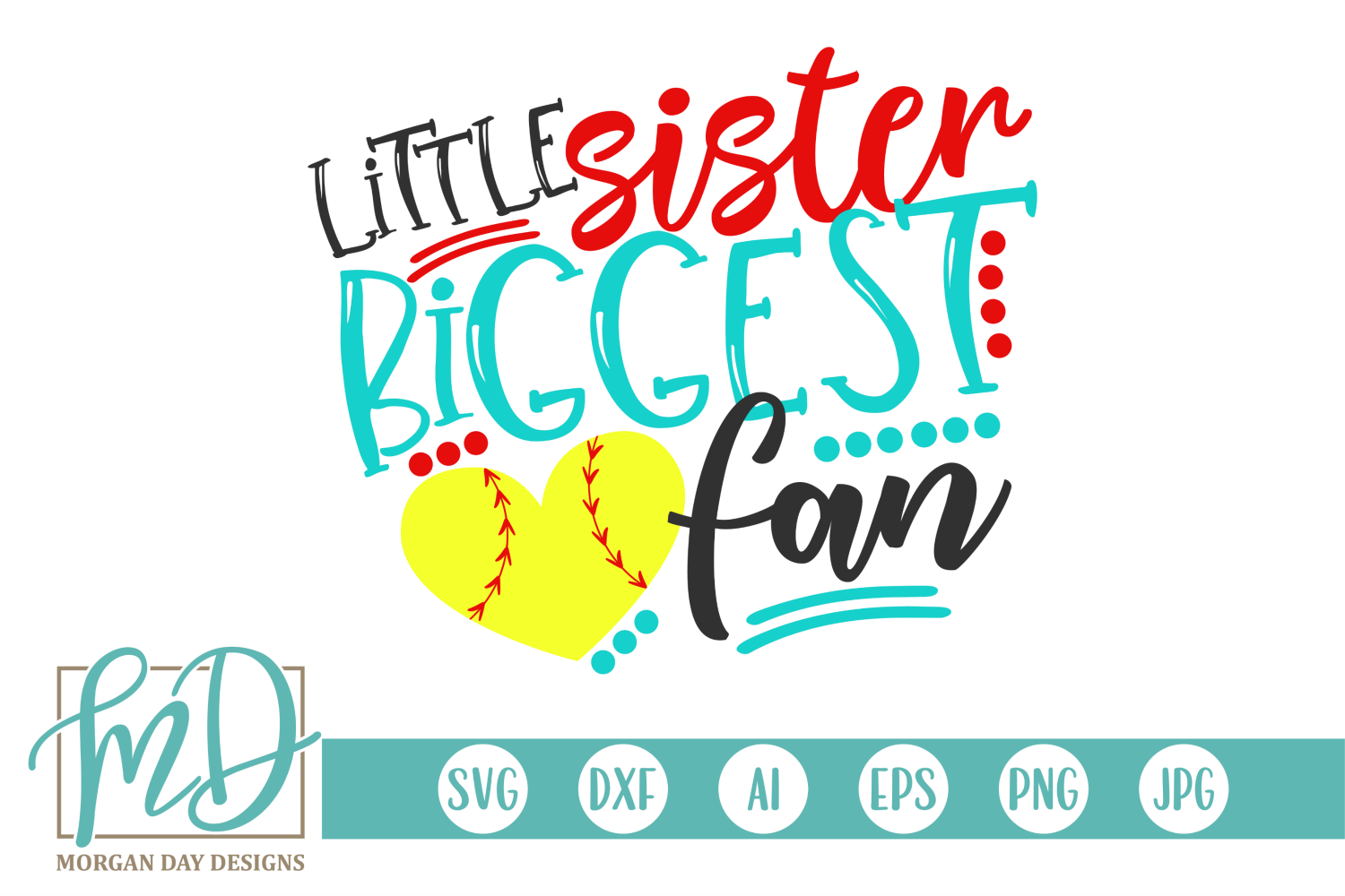 Download Free Little Sister Biggest Fan Softball Graphic By Morgan Day Designs for Cricut Explore, Silhouette and other cutting machines.