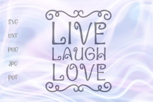 Download Free Live Laugh Love Inspirational Sign Graphic By Digitals By Hanna SVG Cut Files