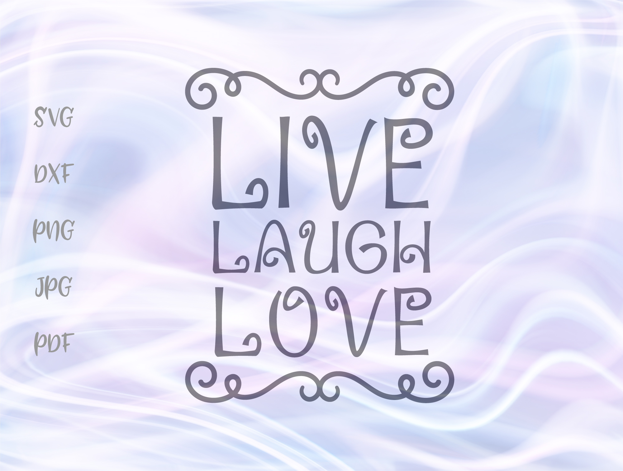 Download Free Live Laugh Love Inspirational Sign Graphic By Digitals By Hanna for Cricut Explore, Silhouette and other cutting machines.