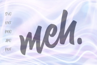 Download Free Meh Word Sign Graphic By Digitals By Hanna Creative Fabrica for Cricut Explore, Silhouette and other cutting machines.