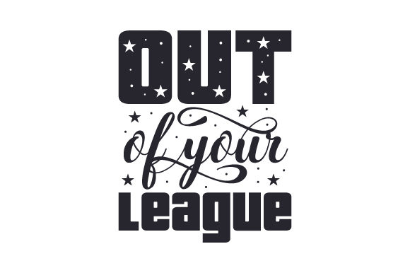 Out of Your League Sports Craft Cut File By Creative Fabrica Crafts