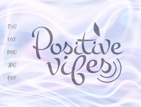 Download Free Positive Vibes Graphic By Digitals By Hanna Creative Fabrica for Cricut Explore, Silhouette and other cutting machines.