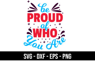 Download Free Quotes Be Proud Of Who You Are Graphic By Eddyinside Creative for Cricut Explore, Silhouette and other cutting machines.