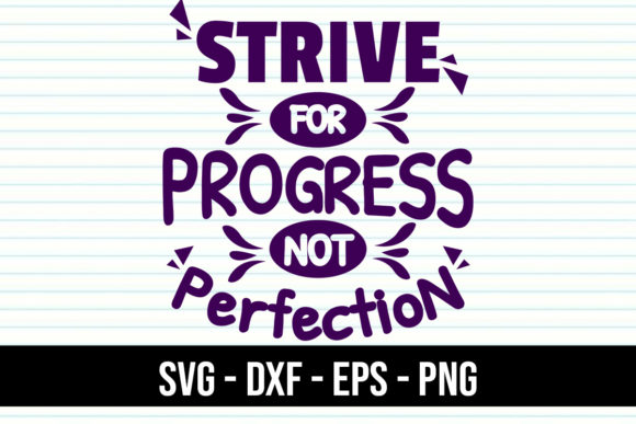 Print on Demand: Quote Strive for Progress Not Perfection Graphic Crafts By eddyinside