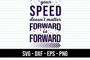 Download Free Quotes Your Speed Doesn T Matter Graphic By Eddyinside for Cricut Explore, Silhouette and other cutting machines.