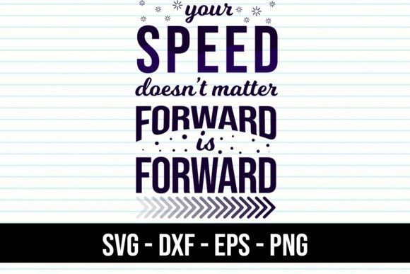 Print on Demand: Quotes Your Speed Doesn't Matter Graphic Crafts By eddyinside