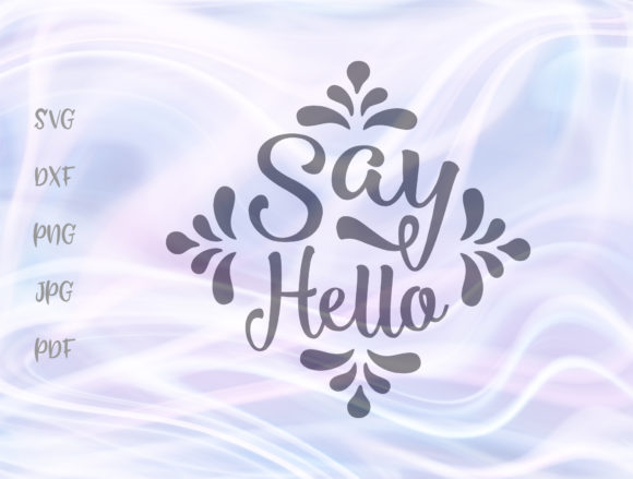 Download Free Say Hello Sign Graphic By Digitals By Hanna Creative Fabrica for Cricut Explore, Silhouette and other cutting machines.