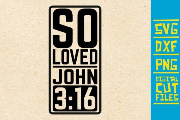 Download Free So Loved John 3 16 Svg Christian Svg Graphic By Svgyeahyouknowme for Cricut Explore, Silhouette and other cutting machines.