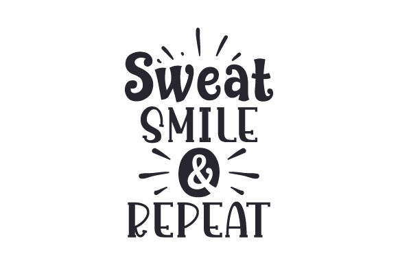 Sweat, Smile & Repeat Sports Craft Cut File By Creative Fabrica Crafts
